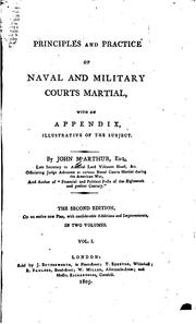 Cover of: Principles and practice of naval and military courts martial | John M