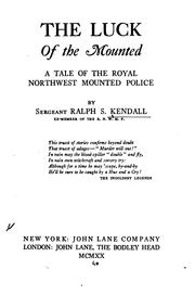The luck of the Mounted by Ralph Selwood Kendall