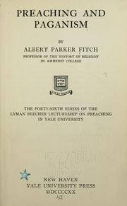 Cover of: Preaching and paganism | Albert Parker Fitch