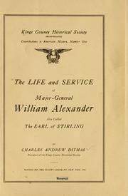 Cover of: The life and service of Major-General William Alexander, also called the Earl of Stirling