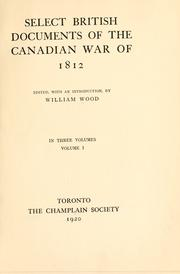 Select British documents of the Canadian War of 1812 by William Charles Henry Wood