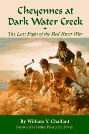 Cover of: Cheyennes at Dark Water Creek: the last fight of the Red River War