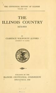 Cover of: The Illinois country, 1673-1818 | Clarence Walworth Alvord