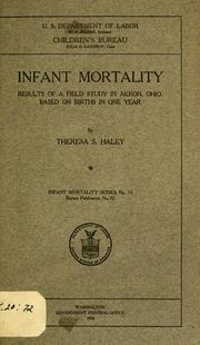 Cover of: Infant mortality; results of a field study in Akron, Ohio | Theresa Sylvia Haley
