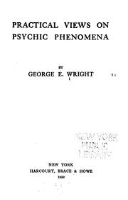 Cover of: Practical views on psychic phenomena | George E. Wright