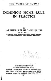 Cover of: Dominion home rule in practice | Arthur Berriedale Keith