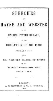 Cover of: Speeches of Hayne and Webster in the United States Senate, on the resolution of Mr. Foote, January, 1830. | Robert Young Hayne