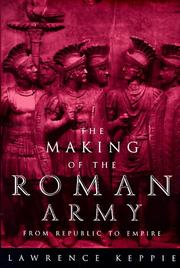 The making of the Roman army by L. J. F. Keppie