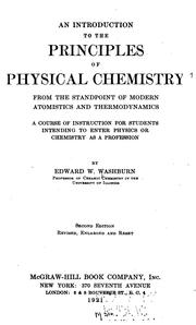 Cover of: An introduction to the principles of physical chemistry from the standpoint of modern atomistics and thermodynamics: a course of instruction for students intending to enter physics or chemistry as a profession