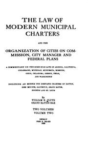 Cover of: The law of modern municipal charters and the organization of cities on commission, city manager, and federal plans