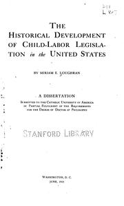 Cover of: The historical development of child-labor legislation in the United States