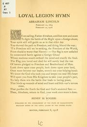 Cover of: Loyal legion hymn, Abraham Lincoln ... | Henry M. Rogers