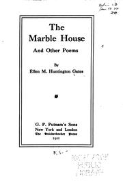 Cover of: The marble house and other poems | Ellen M. H. Gates