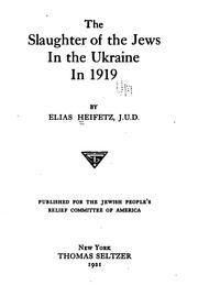Cover of: The slaughter of the Jews in the Ukraine in 1919