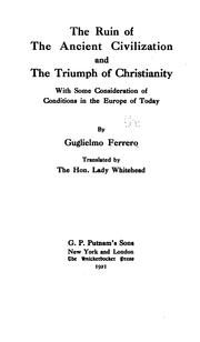Cover of: The ruin of the ancient civilization and the triumph of Christianity by Ferrero, Guglielmo