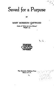 Cover of: Saved for a purpose | Mary Morrison Chitwood