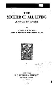 Cover of: mother of all living | Keable, Robert