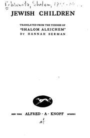 "Cover of: Jewish children: translated form the Yiddish of ""Sholom Aleichem"" by Hannah Berman; introduction by Dorothy Canfield."