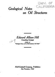 Cover of: Geological notes on oil structures | Hill, Edward Allison.