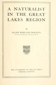 Cover of: naturalist in the Great Lakes region | Downing, Elliot Rowland
