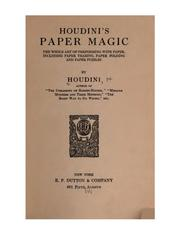 Cover of: Houdini's paper magic: the whole art of performing with paper, including paper tearing, paper folding and paper puzzles