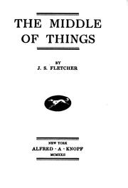 Cover of: middle of things | Joseph Smith Fletcher