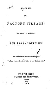 Cover of: Picture of a factory village: to which are annexed, remarks on lotteries