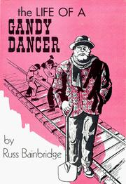 Cover of: The Life of a Gandy Dancer