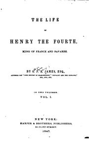 Cover of: The life of Henry the Fourth, king of France and Navarre