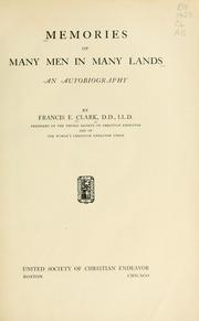 Cover of: Memories of many men in many lands | Francis E. Clark