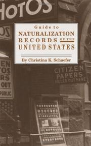Cover of: Guide to naturalization records of the United States | Christina K. Schaefer