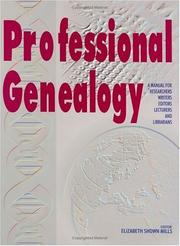Cover of: Professional genealogy | editor, Elizabeth Shown Mills ; editorial board, Donn Devine, James L. Hansen, Helen F.M. Leary.