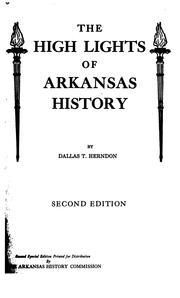 Cover of: The high lights of Arkansas history | Dallas T. Herndon