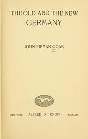 Cover of: old and the new Germany | Coar, John Firman