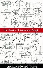 Cover of: The book of ceremonial magic