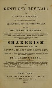 The Kentucky revival, or, A short history of the late extraordinary out-pouring of the spirit of God, in the western states of America by Richard McNemar