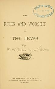 Cover of: rites and worship of the Jews. | Elise Williamina Edersheim Giles