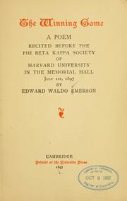 Cover of: The winning game: a poem recited before the Phi Beta Kappa Society of Harvard University in the Memorial Hall, July 1st, 1897
