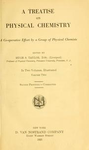 A treatise on physical chemistry by Hugh S. Taylor