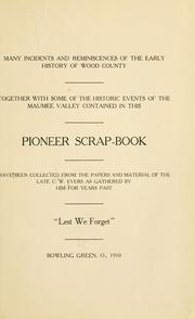 Cover of: Many incidents and reminiscences of the early history of Wood County | Evers, C. W.