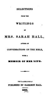 Cover of: Selections from the writings of Mrs. Sarah Hall