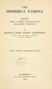 Cover of: The Hisperica famina | edited with a short introduction and index verborum by Francis John Henry Jenkinson; with three facsimile plates.