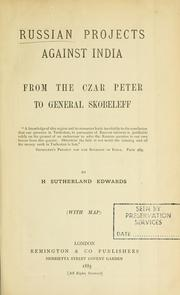 Cover of: Russian projects against India from the czar Peter to General Skobeleff | H. Sutherland Edwards