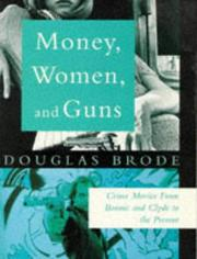 Cover of: Money, women, and guns | Douglas Brode