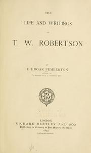 Cover of: The life and writings of T.W. Robertson