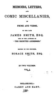 Cover of: Memoirs, letters, and comic miscellanies in prose and verse, of the late James Smith