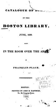 Cover of: Catalogue of books in the Boston library, June, 1830 ... in Franklin place. | Boston Library.