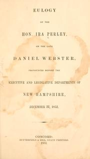 Cover of: Eulogy of the Hon. Ira Perley, on the late Daniel Webster | Ira Perley