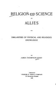 Religion and science as allies by James Thompson Bixby