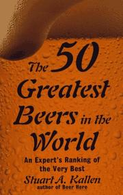 Cover of: The 50 greatest beers in the world: An Expert's Ranking of the Very Best